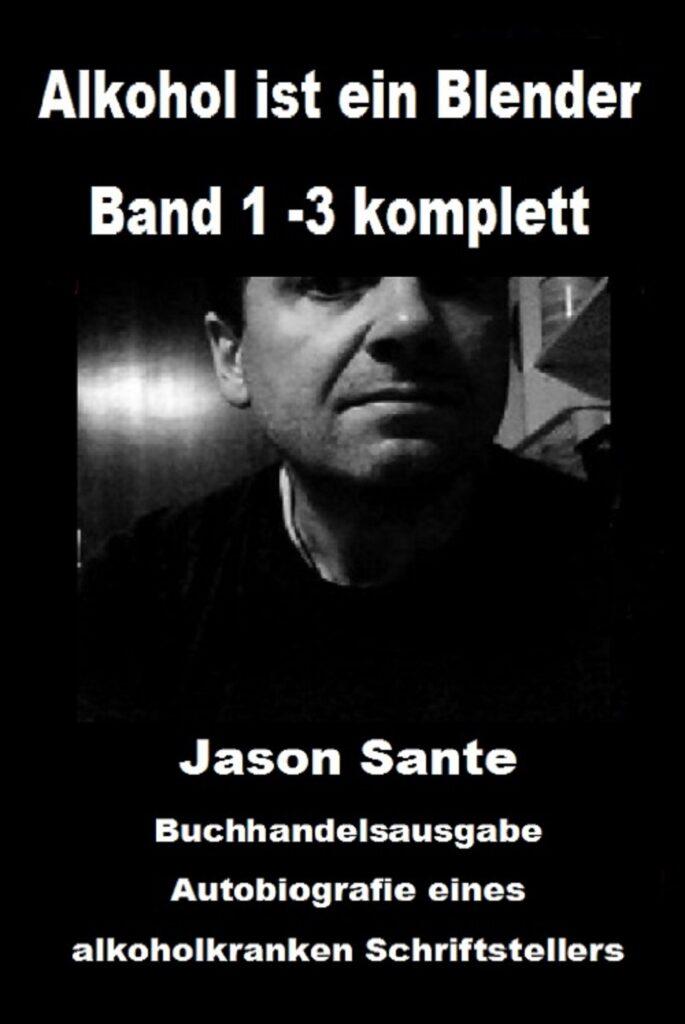 Lebenslange Lesereise - Jason Sante gegen Alkoholmissbrauch